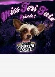 Miss Teri Tale: Where's Jason
