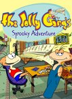 The Jolly Gang's Spooky Adventures
