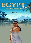 Egypt: The Prophecy - Part 1